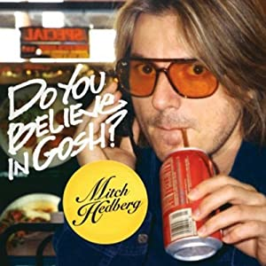 Do You Believe In Gosh? | [Mitch Hedberg]