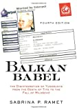 Balkan Babel: The Disintegration of Yugoslavia from the Death of Tito to the Fall of Milosevic (0813339057) by Ramet, Sabrina P.