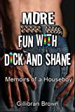 More Fun with Dick and Shane - Memoirs of a Houseboy 2007