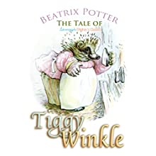 The Tale of Mrs. Tiggy-Winkle (       UNABRIDGED) by Beatrix Potter Narrated by Josh Verbae