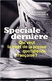 echange, troc Emmanuel Schwartzenberg - Spéciale dernière : Qui veut la mort de la presse quotidienne française ?