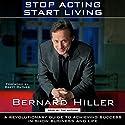 Stop Acting, Start Living Hörbuch von Bernard Hiller Gesprochen von: Bernard Hiller