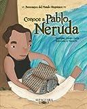 img - for Conoce a Pablo Neruda / Get to Know Pablo Neruda (Personajes Del Mundo Hispanico / Important Figures of the Hispanic World) (Spanish Edition) ... / Important Figures of the Hispanic World) book / textbook / text book