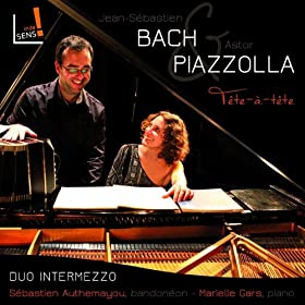 Bach & Piazzolla: T�te-�-t�te piano & bandon�on (World Premiere Recording)