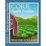 Corie Castle Builder (Corie Universe Feeder Book 2) ~ Walter Eckland