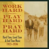 Work Hard, Play Hard, Pray Hard: Hard Time, Good Time & End Time Music, 1923-1936