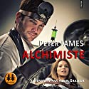 Alchimiste Audiobook by Peter James Narrated by Alain Granier