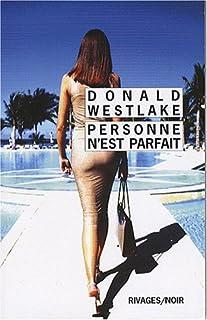 Personne n'est parfait, Westlake, Donald E.