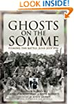 Ghosts on the Somme: Filming the Batt...