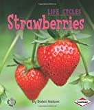 Strawberries (First Step Nonfiction) (First Step Nonfiction (Hardcover))