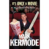 It's Only a Movie: Reel Life Adventures of a Film Obsessiveby Mark Kermode