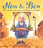 Now And Ben: The Modern Inventions Of Benjamin Franklin (Turtleback School & Library Binding Edition) (0606151451) by Barretta, Gene