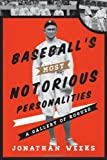 img - for Baseball's Most Notorious Personalities: A Gallery of Rogues book / textbook / text book