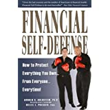 Financial Self-Defense: How to Protect Everything You Own...From Everyone...Everytime!