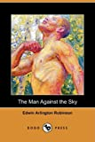 The Man Against the Sky (Dodo Press)