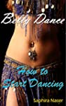 Belly Dance: How to Start Dancing
