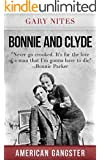 Bonnie and Clyde: Never go crooked. It's for the love of a man that I'm gonna have to die (American Gangster Book 2)