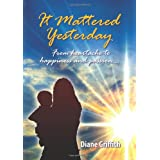 It Mattered Yesterdayby Diane Griffith