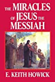 The Miracles of Jesus the Messiah (The Life of Jesus the Messiah)