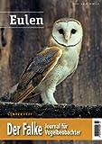 Der Falke - Sonderheft Eulen in Deutschland: Verbreitung - Gefährdung - Trends
