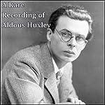 A Rare Recording of Aldous Huxley | Aldous Huxley