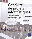echange, troc Brice-Arnaud Guérin - Conduite de projets informatiques - Développement, analyse et pilotage (2ème édition)
