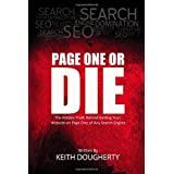 Page One or Die: The Hidden Truth Behind Getting Your Website on Page One of Any Search Engine ~ K M Dougherty