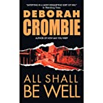 All Shall Be Well (       UNABRIDGED) by Deborah Crombie Narrated by Michael Deehy