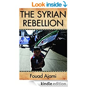 The Syrian Rebellion (Herbert and Jane Dwight Working Group on Islamism and the International Order)