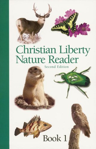 Christian Liberty Nature Reader Book 1 (Christian Liberty Nature Readers)