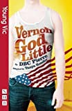 Tanya Ronder (adaptation) D. B. C. Pierre Vernon God Little (Revised Edition) 2nd (second) Edition by Pierre, DBC published by Nick Hern Books (2011)