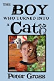 The Boy Who Turned Into A Cat (1469159767) by Gross, Peter
