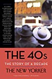 img - for The 40s: The Story of a Decade (Modern Library Paperbacks) book / textbook / text book