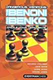 Dangerous Weapons: The Benoni and Benko: Dazzle your opponents!