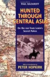 Hunted Through Central Asia: On the Run from Lenin's Secret Police