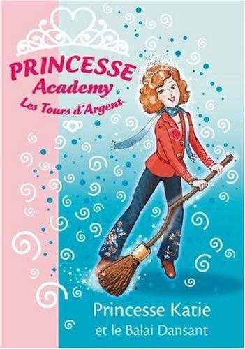 Princesse Academy, Tome 8 : Princesse Katie et le Balai Dansant