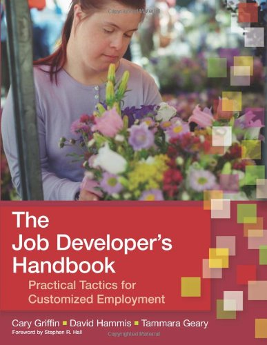 The Job Developer's Handbook: Practical Tactics for...