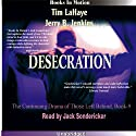 Desecration: Left Behind Series, Book 9 (       UNABRIDGED) by Tim LaHaye, Jerry Jenkins Narrated by Jack Sondericker