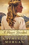 A Heart Divided: A Novel (Heart of the Rockies)