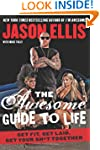 The Awesome Guide To Life: Get Fit, G...