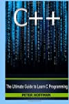 C++: The Ultimate Guide to Learn C Pr...