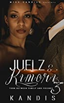 JUELZ & KIMORI 3: TORN BETWEEN FAMILY AND FRIENDS