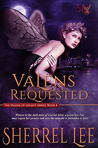 Book: Valens Requested - A Paranormal Fantasy Romance (The Valens of Legacy) by Sherrel Lee