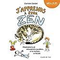 J'apprends à être zen Audiobook by Clarisse Gardet Narrated by Clarisse Gardet