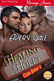img - for Healing Holly [Club Isola 2] (Siren Publishing Menage Amour) book / textbook / text book