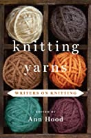 Knitting Yarns: Writers on Knitting