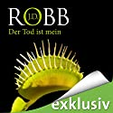 Der Tod ist mein (Eve Dallas 08) Audiobook by J. D. Robb Narrated by Tanja Geke