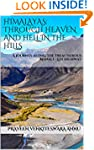 Himalayas: Through Heaven and Hell in...