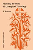 img - for Primary Sources of Liturgical Theology: A Reader book / textbook / text book