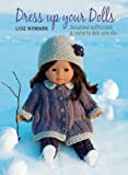 Dress Up Your Dolls: Sensational Outfits to Knit & Crochet for Dolls up to 18in